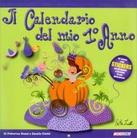 Il Calendario del Mio Primo Anno Federica Bassi Danilo Ciotti