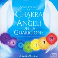 Chakra e Angeli della Guarigione Sonia Versace