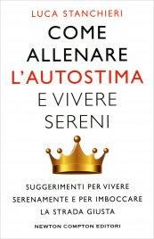 Come Allenare l'Autostima e Vivere Sereni Luca Stanchieri