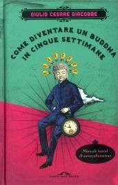 Come Diventare un Buddha in Cinque Settimane Giulio Cesare Giacobbe