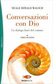 Conversazioni con Dio -  Libro Secondo Neale Donald Walsch