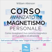 Corso Avanzato in Magnetismo Personale (AudioLibro Mp3)