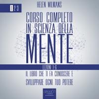 Corso Completo in Scienza della Mente. Vol. 1: lezioni 1-6 (AudioLibro Mp3) Helen Wilmans