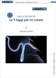 Crea la Tua Realtà: le 3 Leggi per Co-creare (AudioCorso Mp3) Vincenzo Fanelli