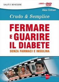 Crudo e Semplice - Fermare e Guarire il Diabete Alex Ortner