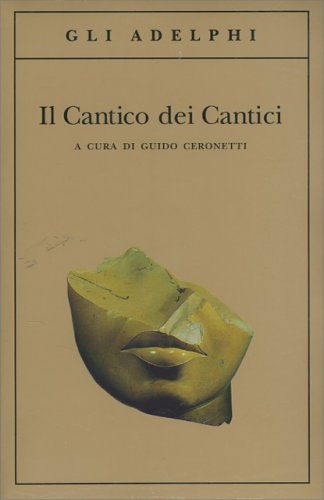 Il Cantico dei Cantici - Libro a cura di Guido Ceronetti