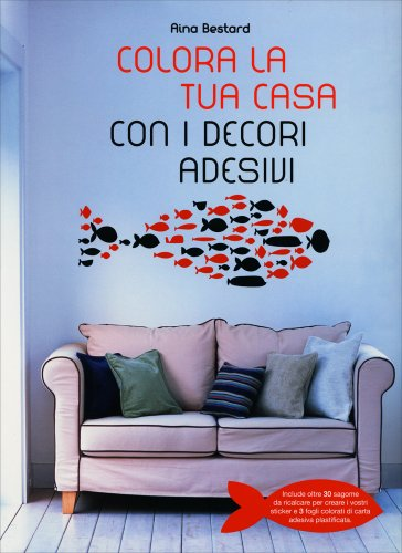Colora la tua casa con i decori adesivi di a bestard for Progettando la tua casa perfetta