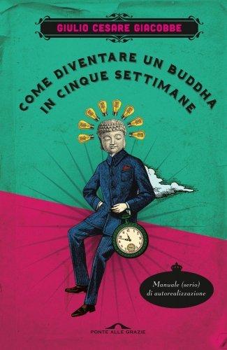 ultimo libro letto  Come-diventare-un-buddha-in-cinque-settimane-ebook