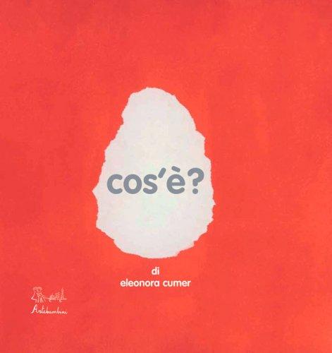 Cos'è? - Libro di Eleonora Cumer
