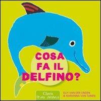 Cosa fa il delfino elly van der linden marianna van tuinen for Consulente d arredo cosa fa
