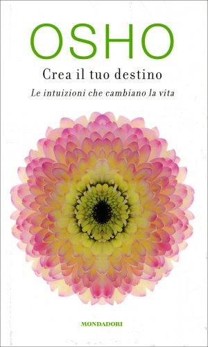 Crea il tuo destino libro di osho for Crea il tuo progetto di casa