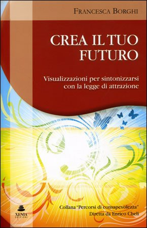 Crea il tuo futuro francesca borghi for Crea il tuo giardino
