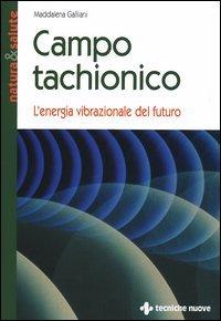 Campo tachionico, l'energia vibrazionale del futuro