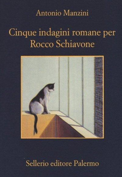 Cinque indagini romane per Rocco Schiavone - Antonio Manzini