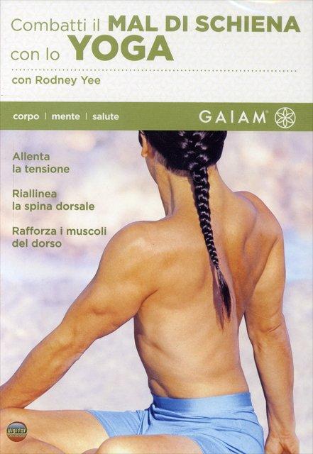 Combatti il Mal di Schiena con lo Yoga - DVD di Rodney Yee