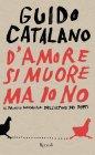 D'Amore si Muore ma Io no - Guido Catalano