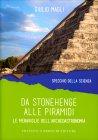 Da Stonehenge alle Piramidi Giulio Magli