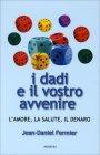I Dadi e il Vostro Avvenire Jean Daniel Fermier