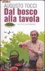 Dal Bosco alla Tavola - Augusto Tocci