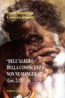 «Dell'Albero della Conoscenza Non Ne Mangerai» Mario Bacchiega, Ludovico Polastri