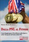 Dalla PNL al Fitness (eBook) Oreste Maria Petrillo