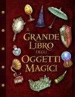 Il Grande Libro degli Oggetti Magici Pierdomenico Baccalario