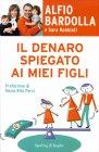 Il Denaro Spiegato ai Miei Figli Alfio Bardolla Sara Robbiati
