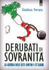 Derubati di Sovranità Gianluca Ferrara