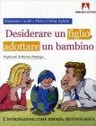 Desiderare un Figlio, Adottare un Bambino Simonetta Cavalli Maria Cristina Aglietti
