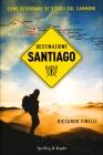 Destinazione Santiago Riccardo Finelli