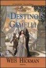 Il Destino dei Gemelli - Le Leggende di DragonLance - Vol. 1