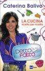 Detto Fatto. La Cucina Ricetta per Ricetta - Caterina Balivo