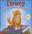 Dewey - C'� un Gatto in Biblioteca!