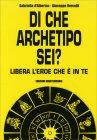 Di che Archetipo Sei? Gabriella D'Albertas Giuseppe Vercelli
