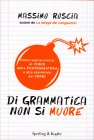 Di Grammatica Non si Muore Massimo Roscia