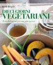 Dieci Giorni Vegetariani eBook Paola Borgini