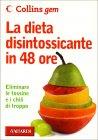 La Dieta Disintossicante in 48 Ore (Edizione Tascabile)