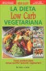 La Dieta Low Carb Vegetariana - Rose Elliot
