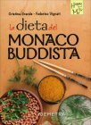La Dieta del Monaco Buddista - Libro di Cristina Grande, Federico Vignati