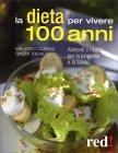La Dieta per Vivere 100 Anni Cinzia Trenchi