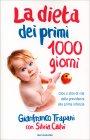 La Dieta dei Primi 1000 Giorni Gianfranco Trapani Silvia Calvi