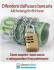 Difendersi dall'Usura Bancaria - eBook Michelangelo Brichese