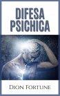 Difesa Psichica eBook Dion Fortune