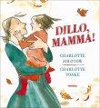 Dillo, Mamma! Charlotte Voake Charlotte Zolotow
