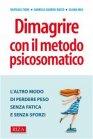 Dimagrire con il Metodo Psicosomatico (eBook) Raffaele Fiore, Gabriele Guerini Rocco, Eliana Mea