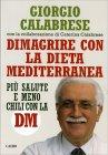 Dimagrire con la Dieta Mediterranea Giorgio Calabrese