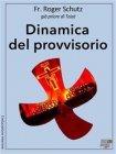 Dinamica del Provvisorio - eBook Roger Schutz