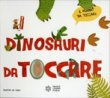 I Dinosauri da Toccare