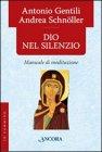 Dio Nel Silenzio - Antonio Gentili, Andrea Schn�ller