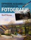 Dipingere Acquarelli di Successo da Fotografie Geoff Kersey